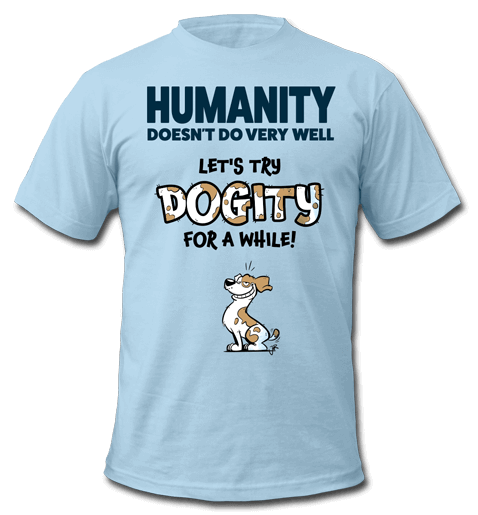 Humanity doesn't do very well. Let's try Dogity for a while!